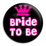 Bride To Be With Crown Button Badge