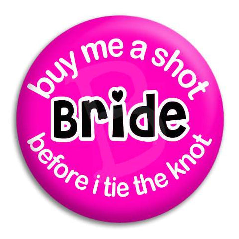 Bride Buy Me A Shot Button Badge