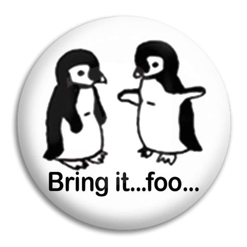 Bring It Foo Button Badge