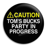 Bucks Party Caution Button Badge