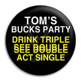 Bucks Party Drink Triple Button Badge
