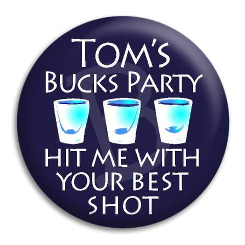 Bucks Party Your Best Shot Customisable Button Badge