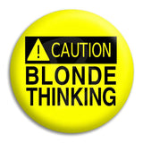 Caution Blonde Thinking Button Badge