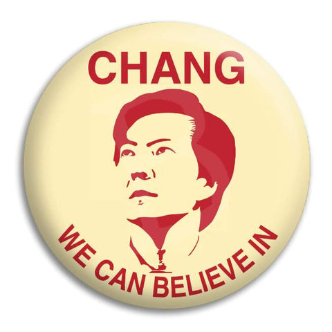 Chang We Can Believe In Button Badge