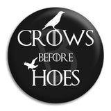Crows Before Hoes Button Badge