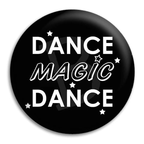 Dance Magic Dance Button Badge