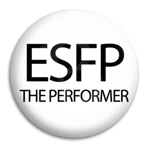 Esfp The Performer Button Badge