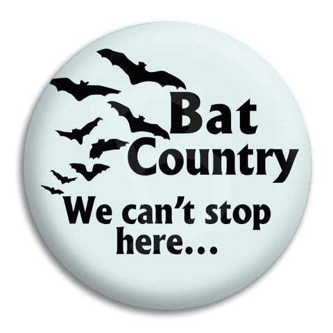 Fear And Loathing Bat Country Button Badge
