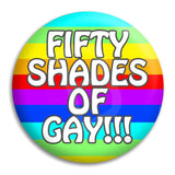 Fifty Shades Of Gay Button Badge