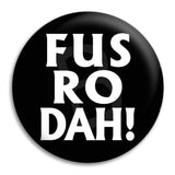 Fus Ro Dah Button Badge