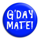 G'Day Mate Button Badge