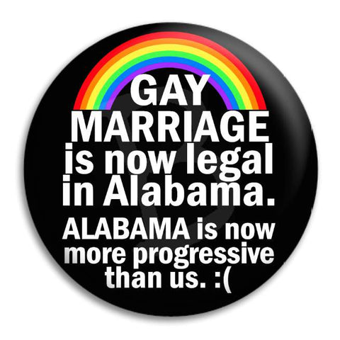 Gay Marriage Alabama Button Badge