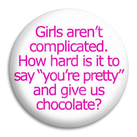 Girls Aren'T Complicated Button Badge