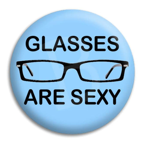 Glasses Are Sexy Button Badge