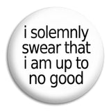 H.P   I Solemnly Swear Button Badge