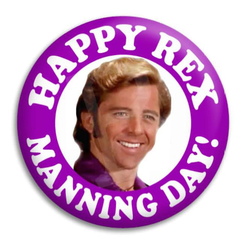 Happy Rex Manning Day Button Badge