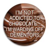 Harry Potter I'M Not Addicted To Chocolate Button Badge