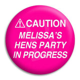 Hens Party Caution Button Badge