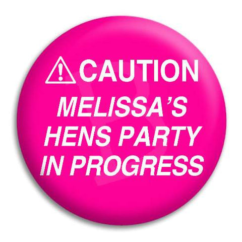 Hens Party Caution Customisable Button Badge