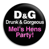 Hens Party Drunk And Gorgeous Button Badge
