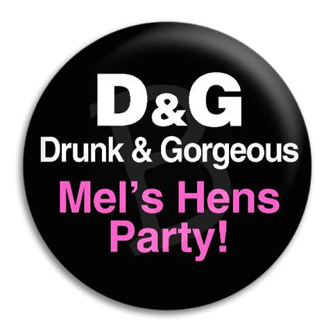 Hens Party Drunk And Gorgeous Customisable Button Badge