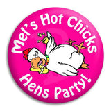 Hens Party Hot Chicks Button Badge
