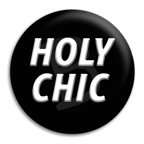 Holy Chic Button Badge