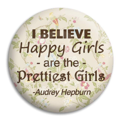 I Believe Happy Girls Button Badge