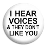I Hear Voices Button Badge