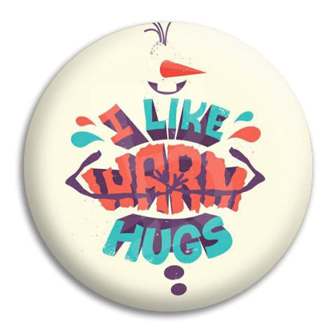 I Like Warm Hugs Button Badge