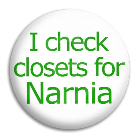 I Check Closets For Narnia Button Badge