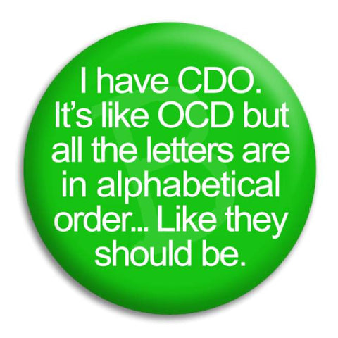 I Have Cdo Button Badge