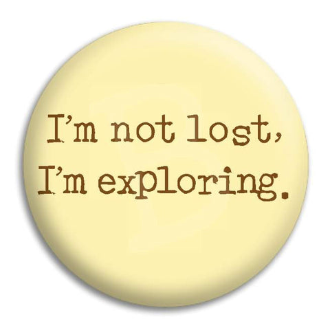 I'M Not Lost Button Badge
