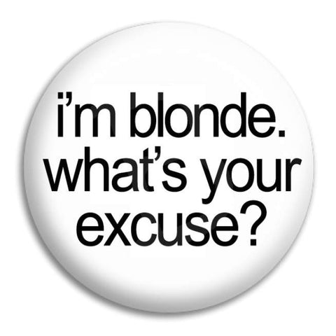 I'M Blonde Button Badge