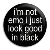 I'M Not Emo Button Badge