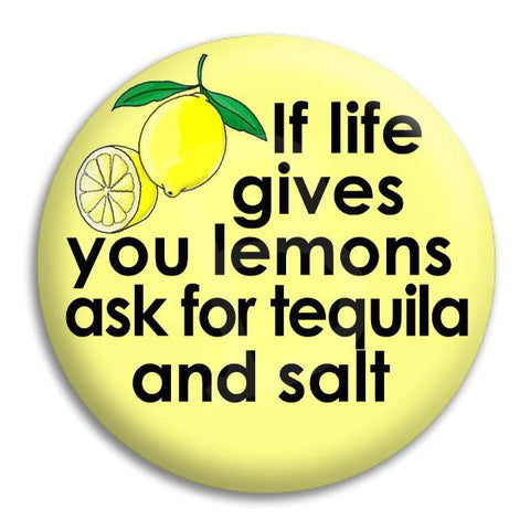 If Life Gives You Lemons Button Badge