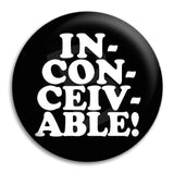 Inconceivable Button Badge
