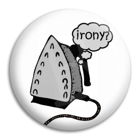 Irony Button Badge