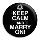 Keep Calm And Marry On Button Badge