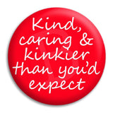 Kind Caring And Kinkier Button Badge