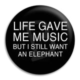 Life Gave Me Music Button Badge