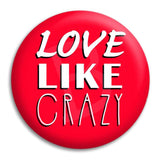 Love Like Crazy Button Badge