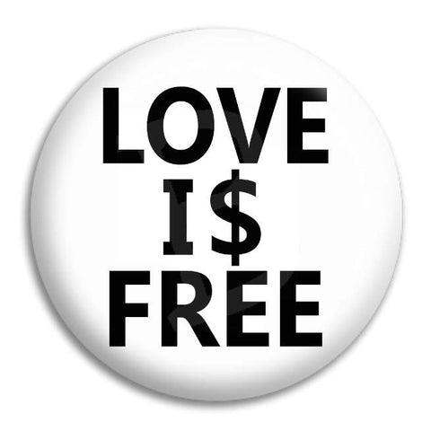 Love Is Free Button Badge