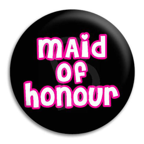 Maid Of Honour Hens Button Badge