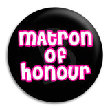 Matron Of Honour Button Badge
