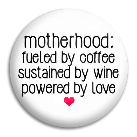 Motherhood Button Badge