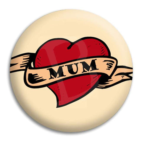 Mum Tattoo Heart Button Badge