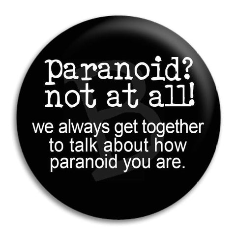 Paranoid Button Badge