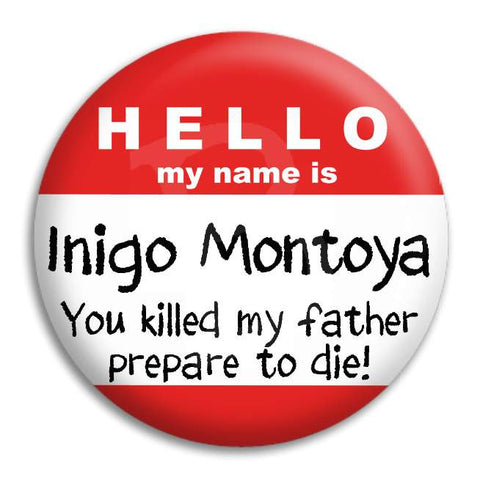 Princess Bride Inigo Montoya Name Badge Button Badge
