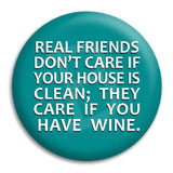 Real Friends Dont Care Button Badge
